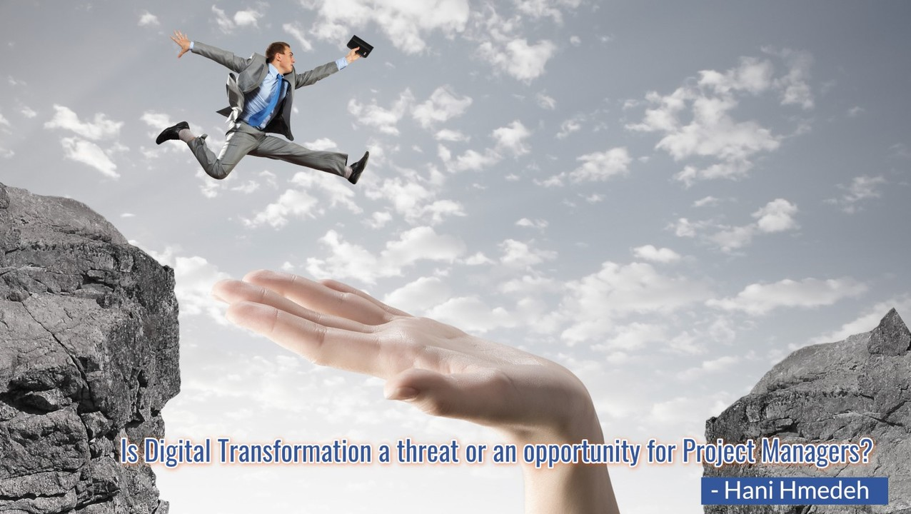 Is Digital Transformation a threat or an opportunity for Project Managers ?
